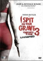 I SPIT ON YOUR GRAVE 3 - VENGEANCE IS MINE - Unrated...